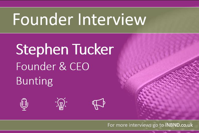 Founder Interview - Stephen Tucker Bunting