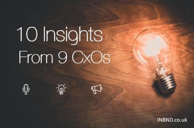 10 insights from 9 CxOs - INBND