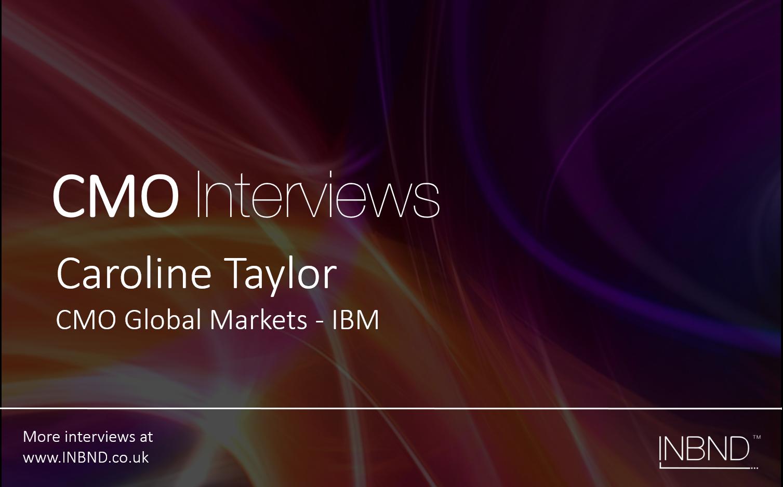 CMO Interview with Caroline Taylor (IBM)